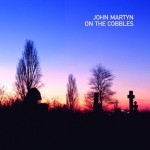 On the Cobbles - John Martyn