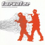 Dwellers on the threshold - Tarwater