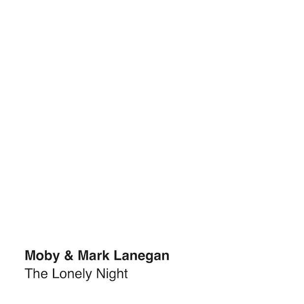 Moby - Mark Lanegan - The Lonely Night