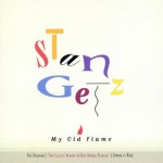 Stan Getz my old flame