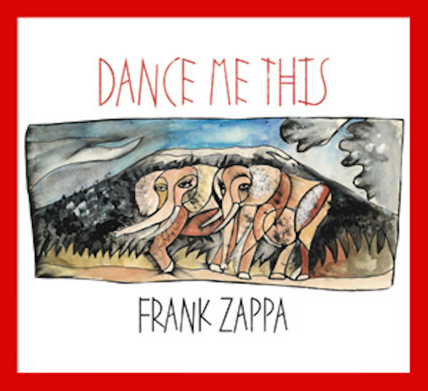 Dance-Me-This-Frank-Zappa