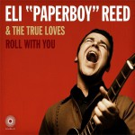 Eli Paperboy Reed end The True Loves - Roll With You - Front