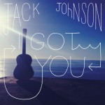 Jack Johnson I Got You